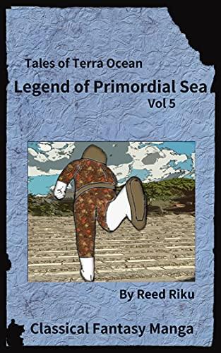 Legends of Primordial Ocean Vol 5: English Comic Manga Edition (Tales of Terra Ocean Animation Series Book 17) (English Edition)