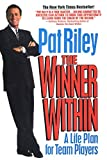 The Winner Within: A Life Plan for Team Players - Pat Riley