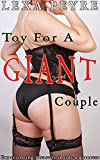 Toy For A Giant Couple: Experiencing Pleasure Inside A Giantess
