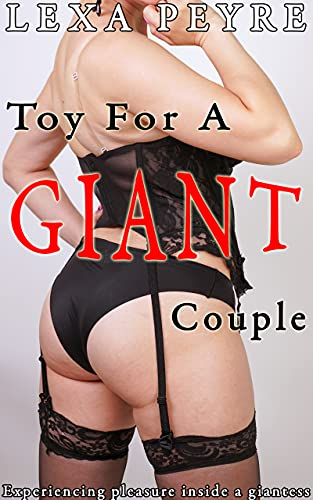 Toy For A Giant Couple: Experiencing Pleasure Inside A Giantess (English Edition)