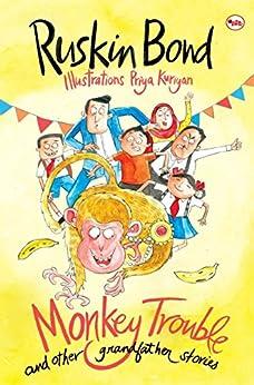 Monkey Trouble and Other Grandfather Stories by [Ruskin Bond, Priya Kuriyan]