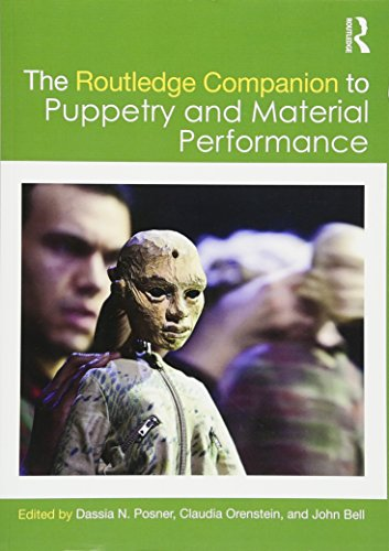 Compare Textbook Prices for The Routledge Companion to Puppetry and Material Performance 1 Edition ISBN 9781138913837 by Posner, Dassia N.,Orenstein, Claudia,Bell, John
