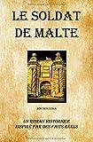 Le Soldat de Malte - Un Roman Historique Inspiré par des Faits Réels