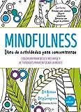 Mindfulness. Libro de actividades para concentrarse: Colorear para desestresarse y actividades para enfocar la mente (Empresa Activa ilustrado)