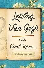Leaving Van Gogh: A Novel