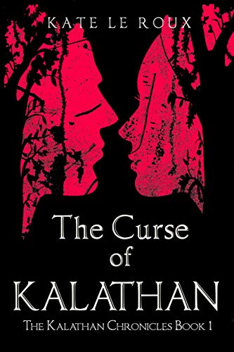 The Curse of Kalathan (The Kalathan Chronicles Book 1) (English Edition)