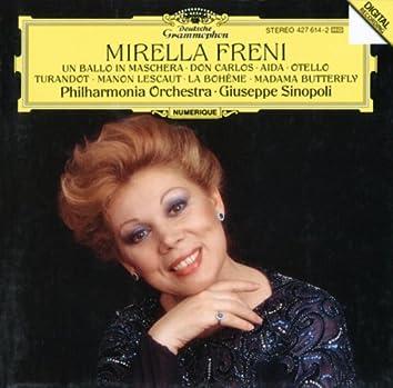 Mirella Freni -  Un ballo in maschera; Don Carlos; Aida; Otello; Turandot; Manon Lescaut; La Bohème; Madama Butterfly