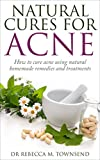 Acne Cure: Natural Cures for Acne - How to...
