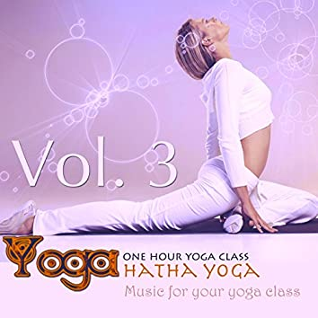Yoga: Hatha Yoga, Vol.3 (Music for your yoga class and Meditation & Relaxation)