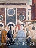 Piero Della Francesca - La leggenda della vera croce