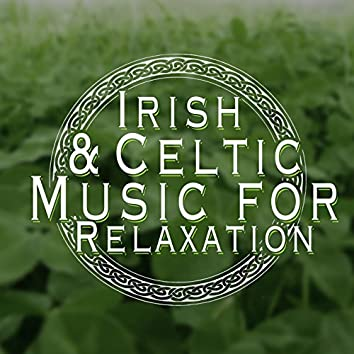 Irish and Celtic Music for Relaxation