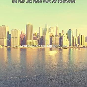 (Big Band Jazz Ballad) Music for Steakhouses