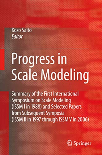 Progress in Scale Modeling: Summary of the First International Symposium on Scale Modeling (ISSM I i