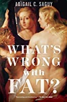 What's Wrong with Fat? by Abigail C. Saguy(2014-08-01)
