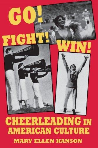 Go! Fight! Win!: Cheerleading in American Culture by Mary Ellen Hanson(1995-06-15)