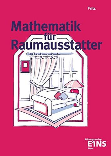Mathematik für Raumausstatter: Schülerband: Lehr-/Fachbuch