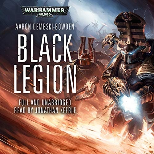 Black Legion: Warhammer 40,000     Black Legion, Book 2              By:                                                                                                                                 Aaron Dembski-Bowden                               Narrated by:                                                                                                                                 Jonathan Keeble                      Length: 10 hrs and 32 mins     915 ratings     Overall 4.9