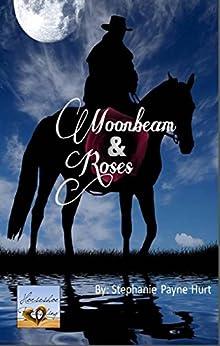 Moonbeam & Roses by [Stephanie Hurt, Kaleigh Payne]