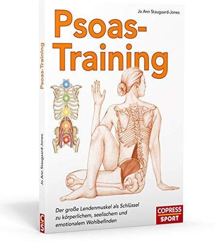 Psoas-Training: Der große Lendenmuskel als Schlüssel zu körperlichem, seelischem und emotionalem Wohlbefinden von Jo Ann Staugaard-Jones ( 15. Dezember 2014 )