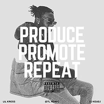 Produce Promote Repeat (Dtl Remix)