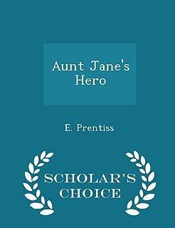 Aunt Jane's Hero - Scholar's Choice Edition