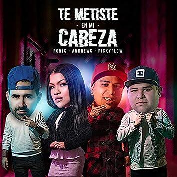 Te Metiste en Mi Cabeza (feat. Andrew C & Rickyflow)