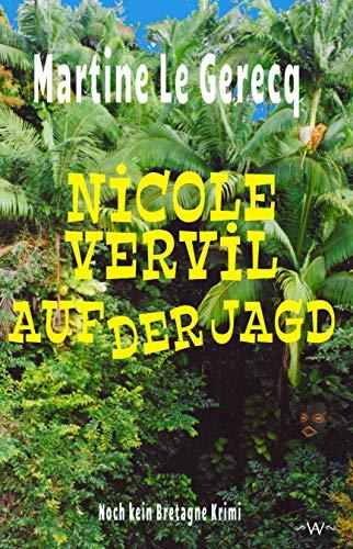 Nicole Vervil auf der Jagd: Noch kein Bretagne Krimi (German Edition)