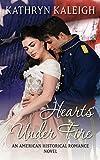 Hearts Under Fire: An American Historical Romance Novel (Southern Belle Civil War Romance Book 4)