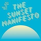 Too Slow To Disco Neo: The Sunset Manifesto
