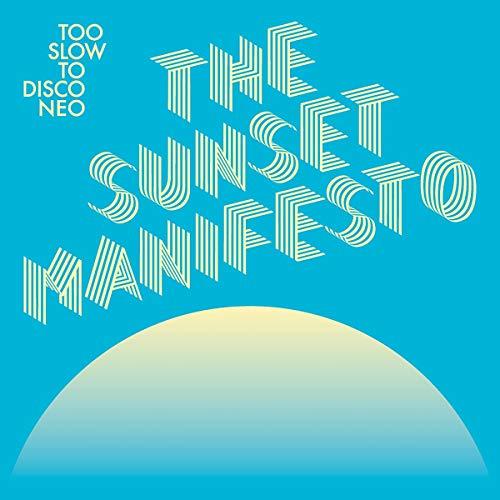 Too Slow To Disco Neo The Sunset Manifesto [Vinilo]