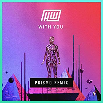 With You (Prismo Remix)