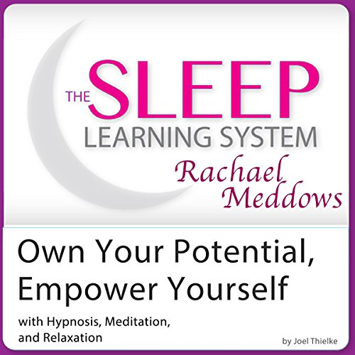 Own Your Potential, Empower Yourself: Hypnosis, Meditation, Relaxation audiobook cover art