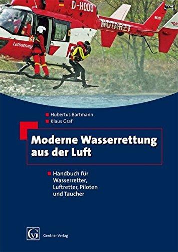 Moderne Wasserrettung aus der Luft: Handbuch für Wasserretter, Luftretter, Piloten und Taucher