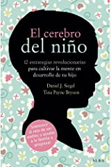 El cerebro del niño: 12 estrategias revolucionarias para cultivar la mente en desarrollo de tu hijo (Educación) (Spanish Edition) Kindle Edition