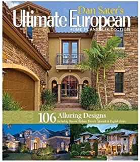 Dan Sater's Ultimate European Home Plans Collection: Sater's Ultimate Europe Home Plans