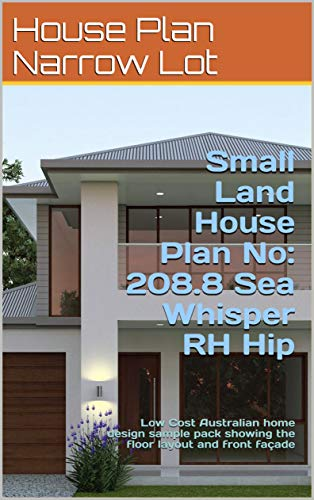 Amazon Com Small Land House Plan No 208 8 Sea Whisper Rh Hip Low Cost Australian Home Design Sample Pack Showing The Floor Layout And Front Facade Narrow Land House Plans Ebook Morris Chris
