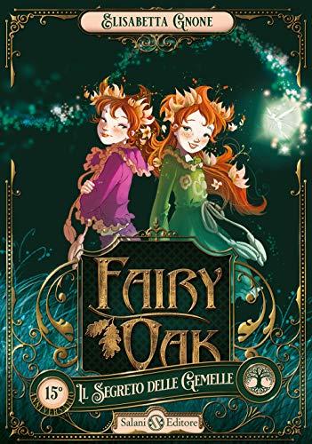 Il segreto delle gemelle. Fairy Oak (Vol. 1)