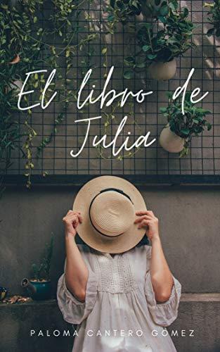 EL LIBRO DE JULIA de PALOMA CANTERO GOMEZ