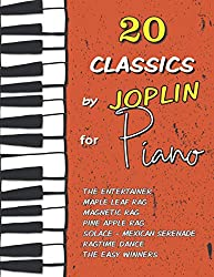 20 Classics by Joplin for Piano: The Entertainer, Maple Leaf Rag, Magnetic Rag, Pine Apple Rag, Ragtime Dance, Solace (Mexican Serenade), The Easy Winners and much more