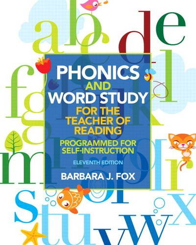Compare Textbook Prices for Phonics and Word Study for the Teacher of Reading: Programmed for Self-Instruction 11 Edition ISBN 9780132838092 by Fox, Barbara