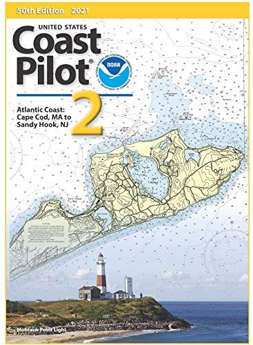 2021 U.S. Coast Pilot 2: Cape Cod to Sandy Hook, 50th Edition