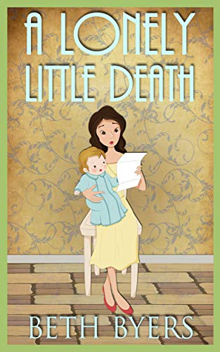 A Lonely Little Death: A 1930s Murder Mystery (Poison Ink Mysteries Book 10) by [Beth Byers]