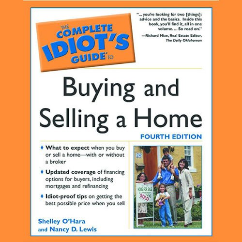 The Complete Idiot's Guide To Buying and Selling a Home audiobook cover art
