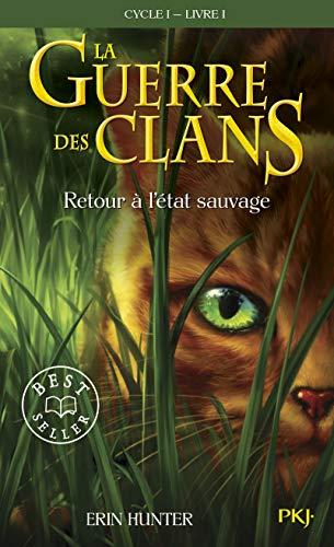 La Guerre des Clans - Tome 1(Cycle 1) : Retour à l'état sauvage