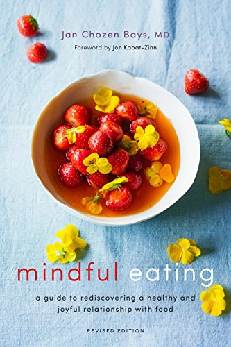 Mindful Eating: A Guide to Rediscovering a Healthy and Joyful Relationship with Food (Revised Edition) (English Edition)
