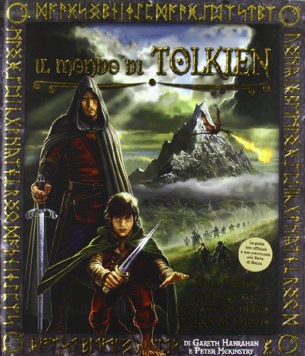 Il mondo di Tolkien. Ediz. illustrata