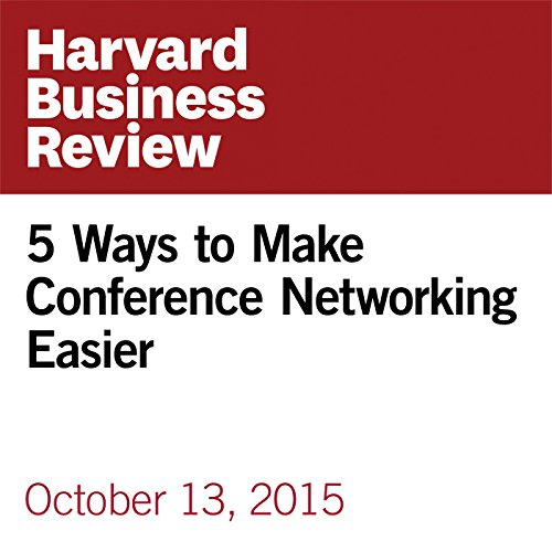 5 Ways to Make Conference Networking Easier audiobook cover art