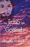Das Echo von Gottlieb