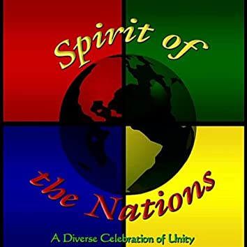 Spirit of the Nations (A Diverse Celebration of Unity)