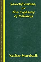 Sanctification; The Highway of Holiness
